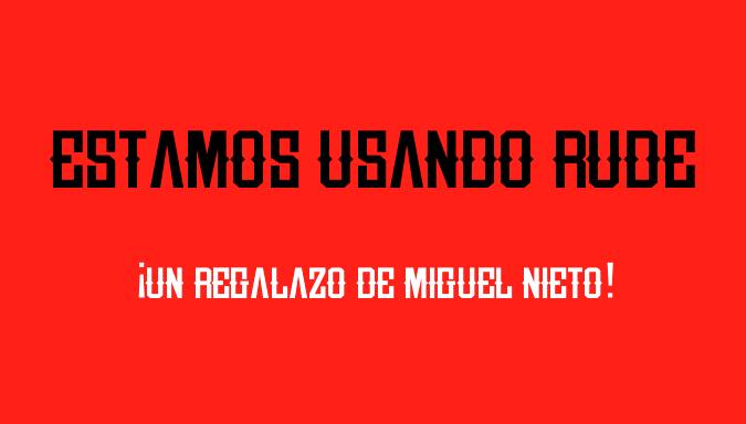 Rude font, un regalo del tipógrafo Miguel Nieto